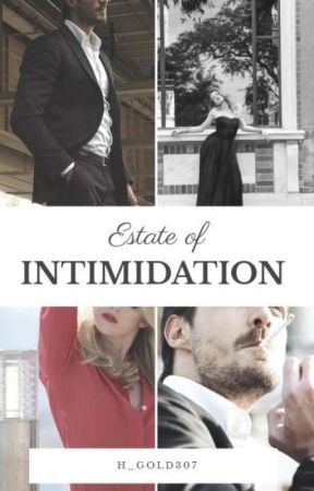 Estate of Intimidation by H_Gold307
