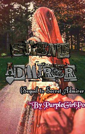 Silent Admirer (Sequel To Secret Admirer#1) by Nasreen__Ayesha