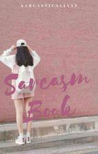 Sarcasm Book by sarcasticallyyy