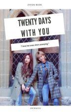 Twenty Days With You | 2Yeon | Complete by arcraeiou