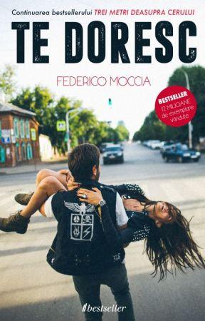 "Te doresc. Vol. 2 ""Trei metri deasupra cerului"" - Federico Moccia by editurabestseller"