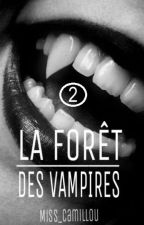 La forêt des vampires   -  Tome 2 by Miss_Camillou