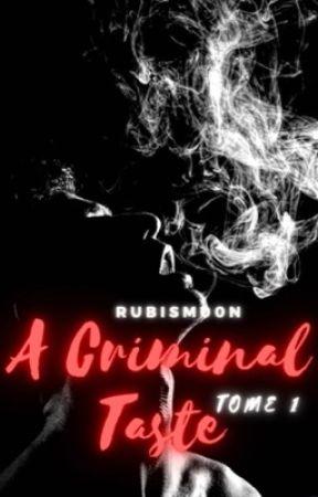 A Criminal Taste (Tome 1) by RubisM00n