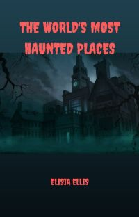 THE WORLD'S MOST HAUNTED PLACES cover
