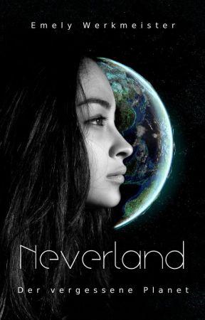Neverland - Der vergessene Planet by EmelyWerkmeister
