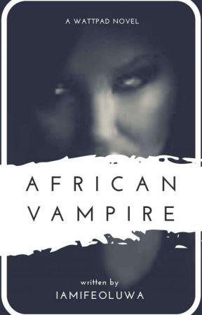 AFRICAN VAMPIRES by iamifeoluwa