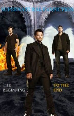 Supernatural Fanfiction: The Beginning to the End (Censored) by DREAM_MASTER
