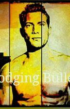 Dodging Bullets(Eric fan fiction ) by gizmo1220