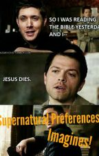 Supernatural Imagines/Preferences by actually-satan