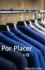 Por Placer  [+18]  by ALE_V31