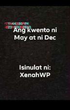 Ang kwento ni May at ni Dec by XenahWP