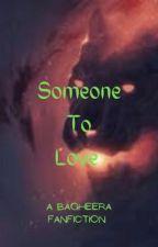 Someone To Love  by LovelyDiamonds14320