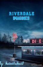 Riverdale Imagines by KatetheKat8