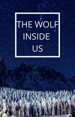 THE WOLF INSIDE US by oTheSilentWriter