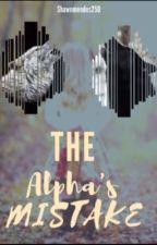 The Alpha's Mistake by gigiroze