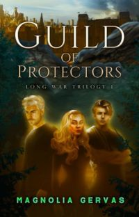 Guild of Protectors  (Long War Trilogy, Book 1) cover