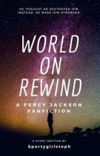 World on Rewind by Sportygirlsteph
