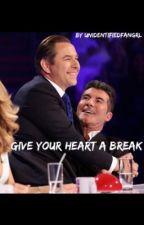 Give Your Heart A Break by unidentified_fangrl