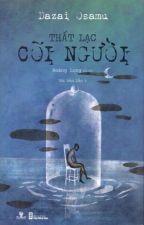 Thất lạc cõi người - Dazai Osamu (Hoàng Long dịch) by lethiphucan
