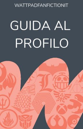 「 Guida al Profilo @FanfictionIT 」 by WattpadFanfictionIT