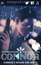 Connor X Reader Oneshots (Detroit-Become human) by TrueGamerGirl99