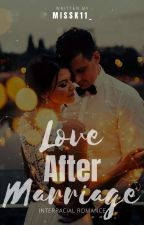 Love After Marriage by missk11_