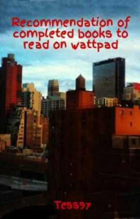 Recommendation of completed books to read on wattpad by Tess97