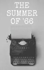 The Summer of '66  [A BATIM Fanfiction] by devilishlyvintage