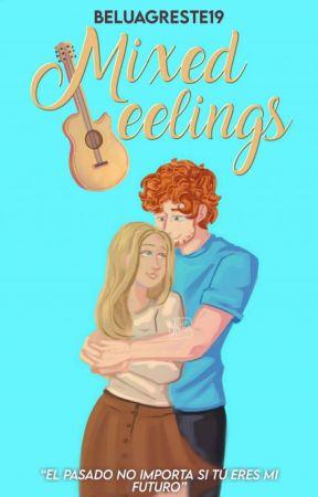 Mixed feelings [Libro 1] REESCRIBIENDO by BeluAgreste19