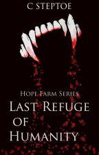 Last Refuge of Humanity by Csteptoe