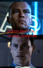 Detroit: Become Human Imagines by CallMeMythicalMinx