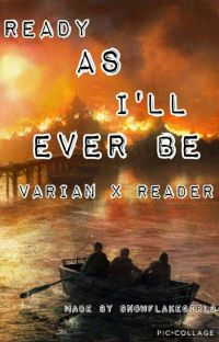 Ready As I'll Ever Be: A Varian X Reader Story cover