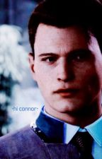 • ⦾ ℏ ?  ℂ ????? ⦾ •   |Connor x Reader|Detroit:Become Human|  by Animefreak1145