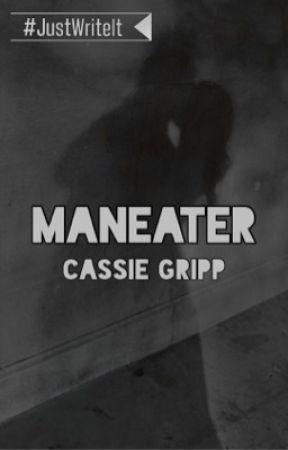 Maneater ( ✓ ) by cassiegripp