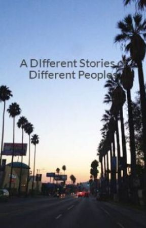 A DIfferent Stories of Different Peoples by DX25Micah