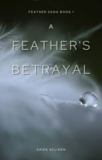 Blades of a Feather (Of a Feather Saga book #1 - UNDER EDITING) by KAAshton