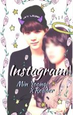Instagram || Min Yoongi X Reader by SugaToe