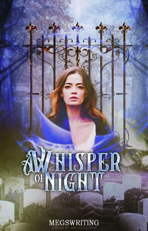 A Whisper of Night by megswriting