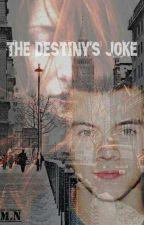the destiny's joke by tt6530