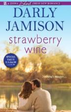 Strawberry Wine (Winner of The Write Affair) | ✔️ by Monrosey