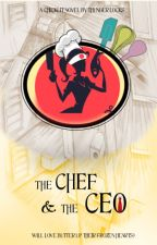 THE CHEF AND THE CEO (Book 1) by thunder_locks