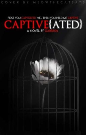 Captive{ated} by Gabs604