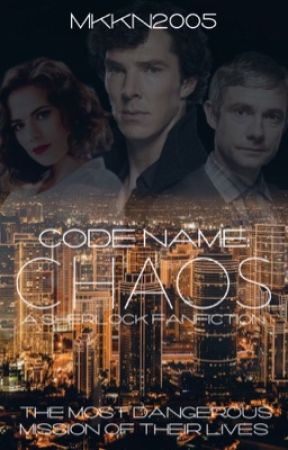 Code Name : Chaos (A BBC Sherlock Fanfiction) by thxnatos_