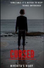 Cursed ✔️ by NiveditasDiary