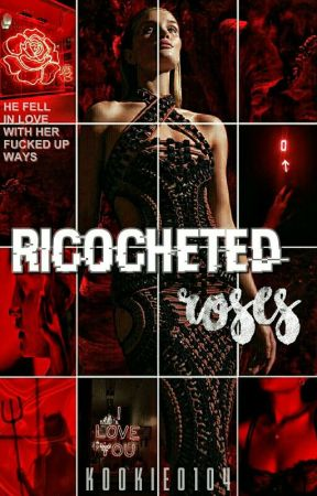 Ricocheted Roses》[Anthology/Poems] by kookie0104