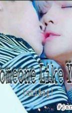 Someone Like You(Uni&ZG) by user46758560