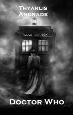 DOCTOR WHO -  A escolha de Amélia Bond by Thyarlis