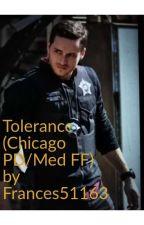 Tolerance (Chicago PD/Med FF) by Frances51163 by Frances51163