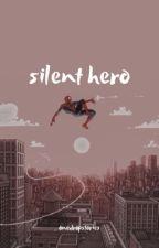 Silent Hero ✔️ by onedropstories