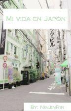 MI VIDA EN JAPÓN by NinjinrinSan